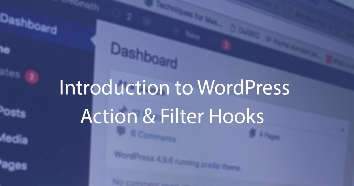 An Introduction To WordPress Action & Filter Hooks