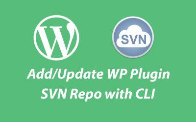 How To Add/Update WordPress Plugin Repository with SVN CLI