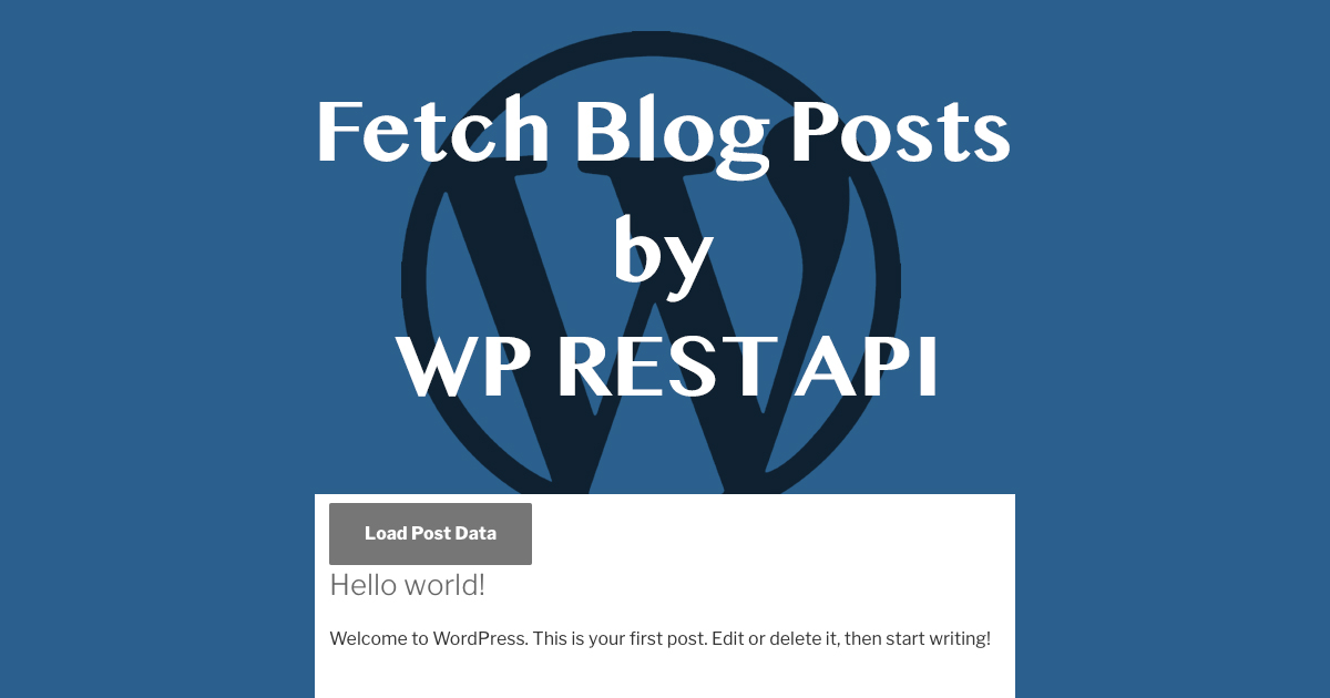 Fetch Blog Posts by WP REST API Tutorial