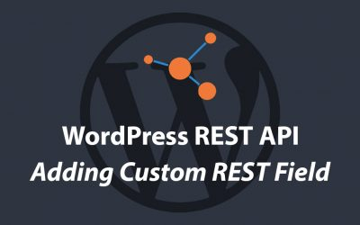 Adding New Custom Rest API Field in WordPress Tutorial